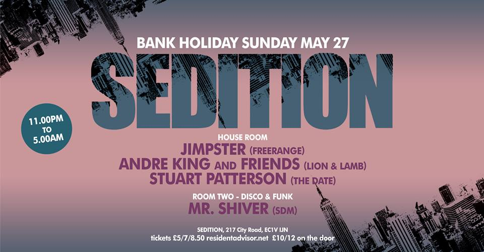 Jimpster at sedition bank hol sunday 27th for House music london